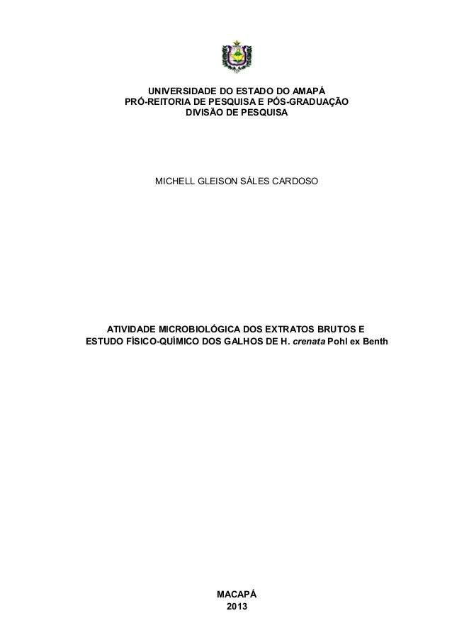 UNIVERSIDADE DO ESTADO DO AMAPÁ PRÓ-REITORIA DE PESQUISA E PÓS-GRADUAÇÃO DIVISÃO DE PESQUISA MICHELL GLEISON SÁLES CARDOSO...
