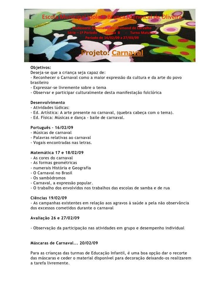Escola Municipal Violeta Branca Menescal de Oliveira                       Professora: Simone Helen Drumond de Carvalho   ...