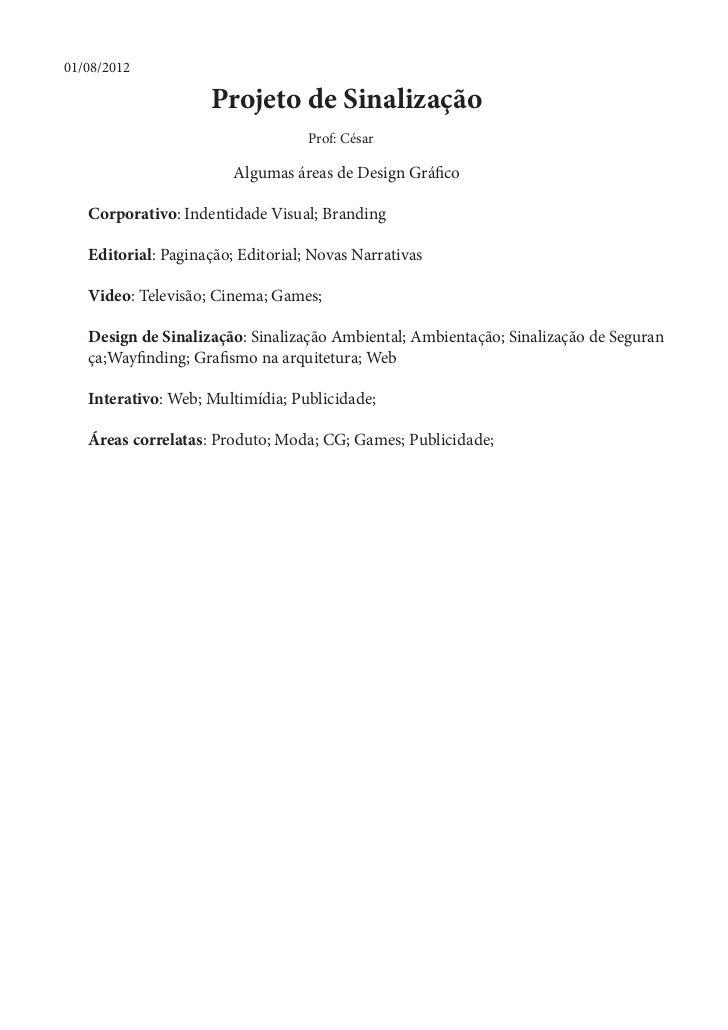 01/08/2012    Projeto de Sinalização Prof: César Algumas áreas de Design Gráfico      Corporativo: Inde...