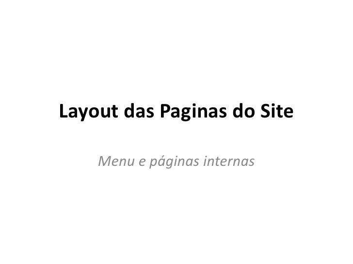 Layout das Paginas do Site    Menu e páginas internas