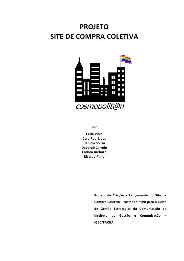 PROJETOSITE DE COMPRA COLETIVA             Por          Carla Viola        Cyro Rodrigues         Daniela Souza        Deb...
