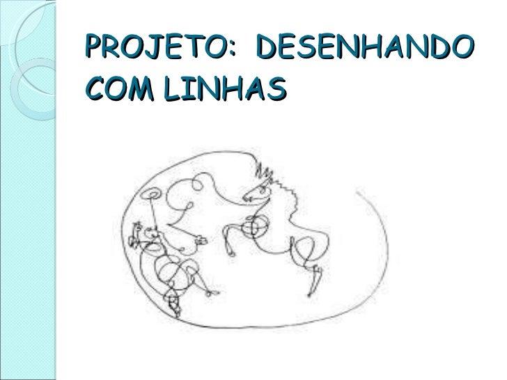 PROJETO:  DESENHANDO COM LINHAS