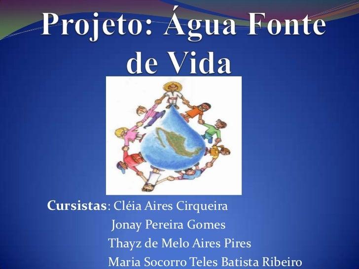 Cursistas: Cléia Aires Cirqueira          Jonay Pereira Gomes          Thayz de Melo Aires Pires          Maria Socorro Te...