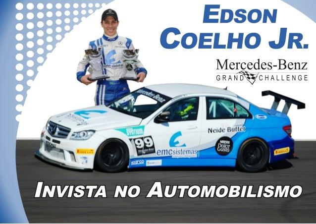 O Piloto    Nome: Edson Martins Coelho Júnior    Data de Nascimento: 23 de Outubro de 1994    Naturalidade: João Monlevade...