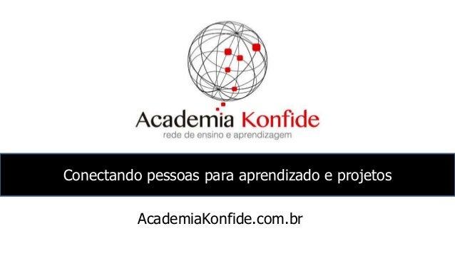 Conectando pessoas para aprendizado e projetos AcademiaKonfide.com.br