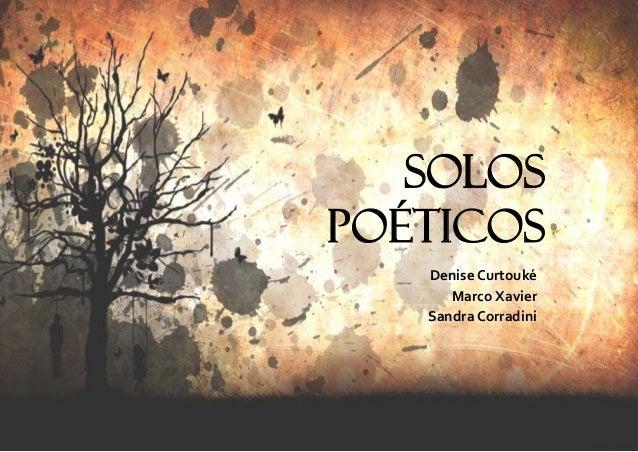 Solos  Poéticos  Denise Curtouké  Marco Xavier  Sandra Corradini