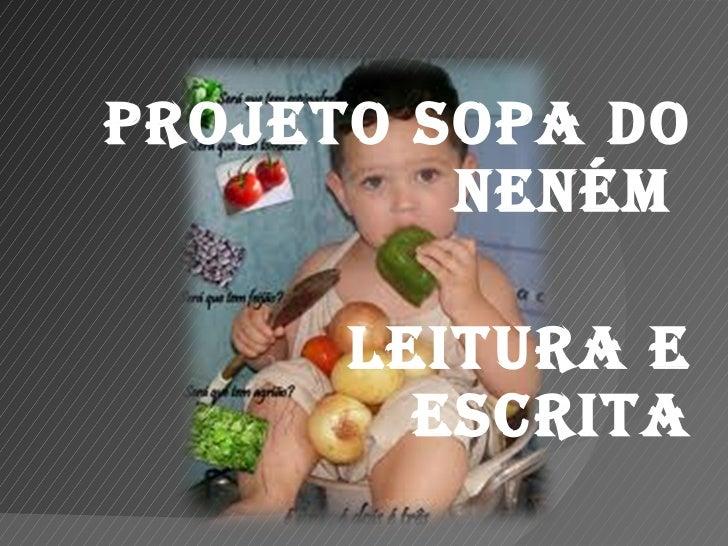 PROJETO SOPA DO NENÉM  LEITURA E ESCRITA