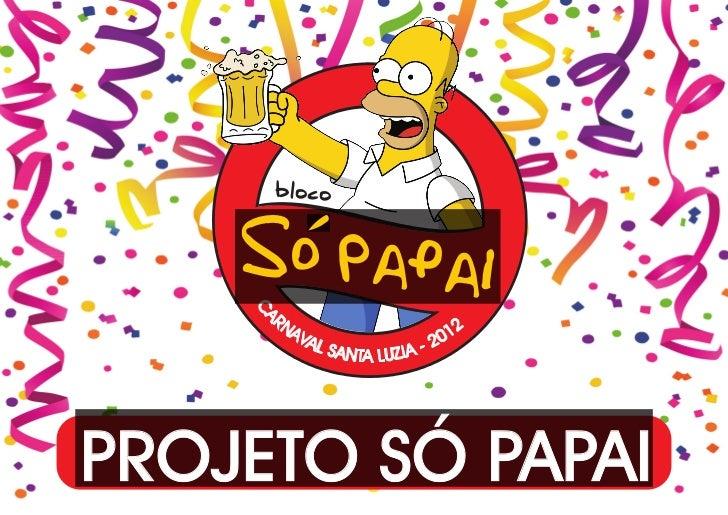 bloco    So PapaiPROJETO SÓ PAPAI