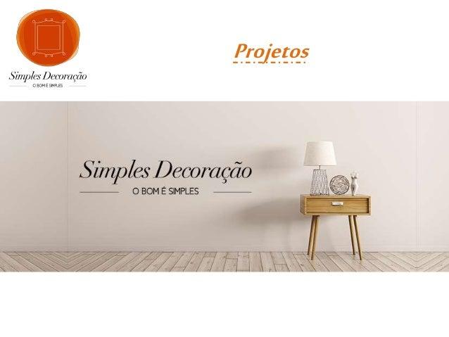Projetos para leitores do Blog Simples Decoração