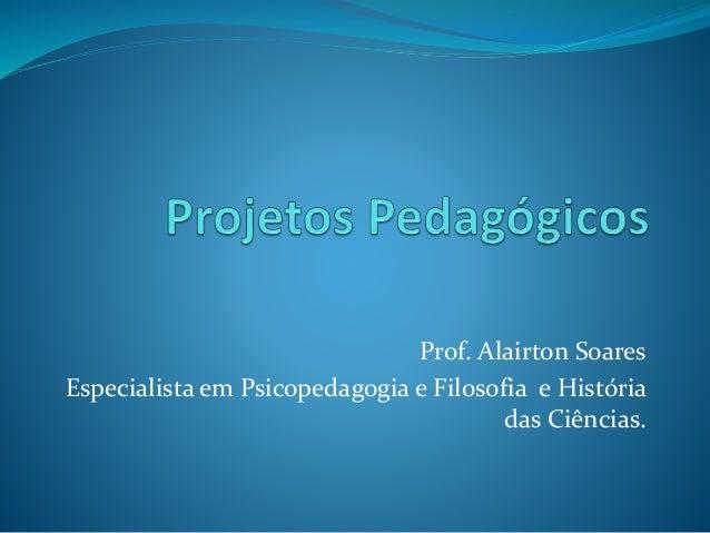 Projetos pedagógicos slides