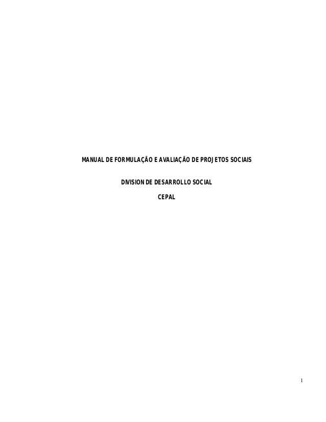 1  MANUAL DE FORMULAÇÃO E AVALIAÇÃO DE PROJETOS SOCIAIS  DIVISION DE DESARROLLO SOCIAL  CEPAL