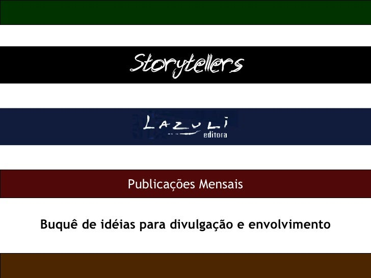 Buquê de idéias para divulgação e envolvimento Publicações Mensais