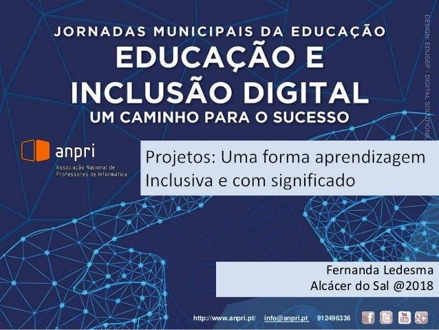 Fernanda Ledesma Alcácer do Sal @2018 http://www.anpri.pt/ info@anpri.pt 912496336
