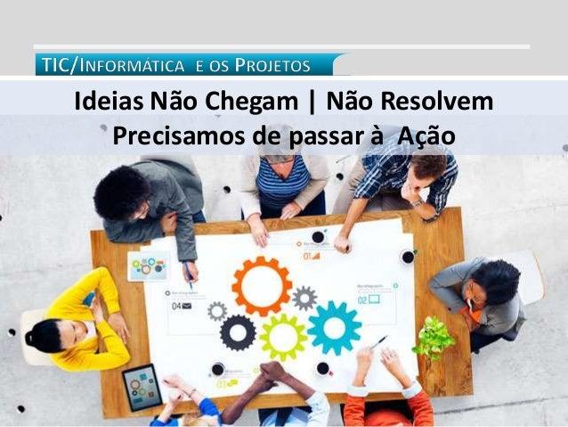 AGRUPAMENTOS TABLETS PROFESSORES ALUNOS POR 12 DAS UMAS DAS 14 ESCOLAS BÁSICAS 13 SESSÕES DE CAPACITAÇÃO 27 SESSÕES COM TU...