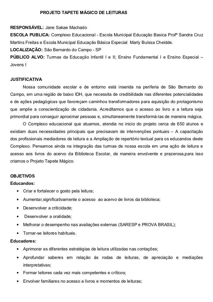 PROJETO TAPETE MÁGICO DE LEITURASRESPONSÁVEL: Jane Sakae MachadoESCOLA PUBLICA: Complexo Educacional - Escola Municipal Ed...