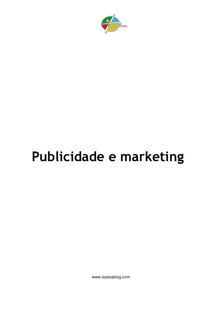 Publicidade e marketing         www.toatoablog.com