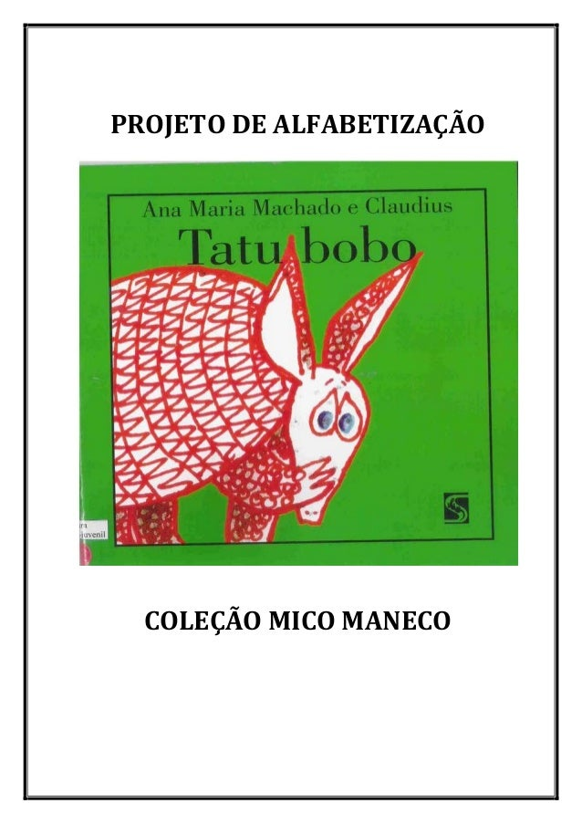 PROJETO DE ALFABETIZAÇÃO COLEÇÃO MICO MANECO