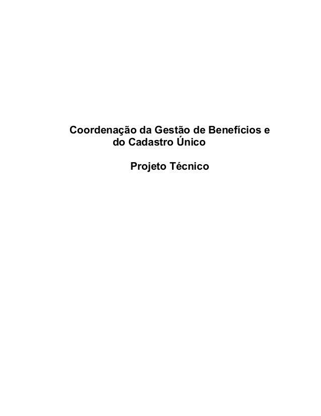 Coordenação da Gestão de Benefícios e do Cadastro Único Projeto Técnico