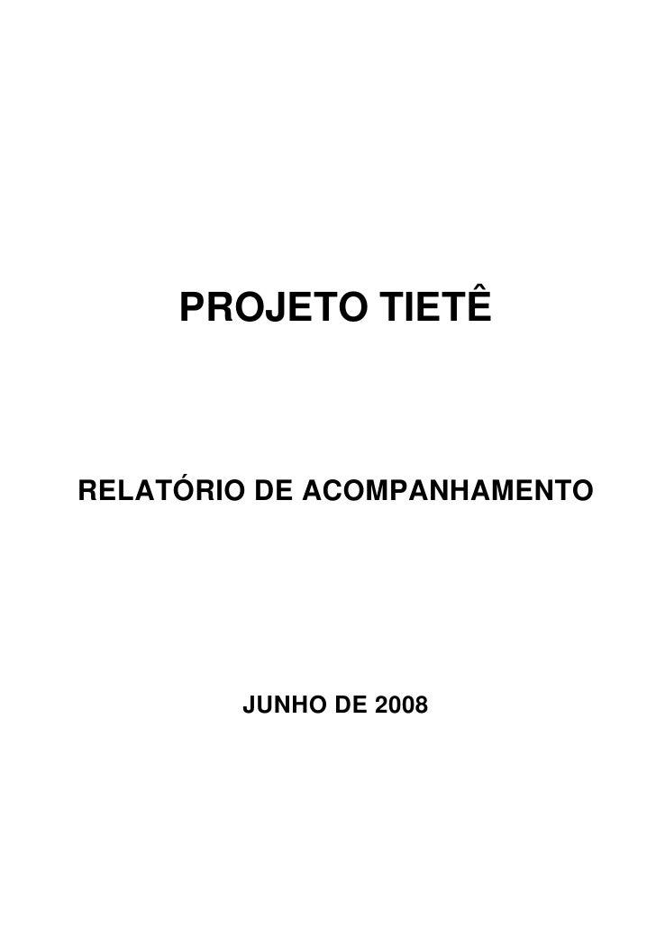 PROJETO TIETÊ    RELATÓRIO DE ACOMPANHAMENTO             JUNHO DE 2008