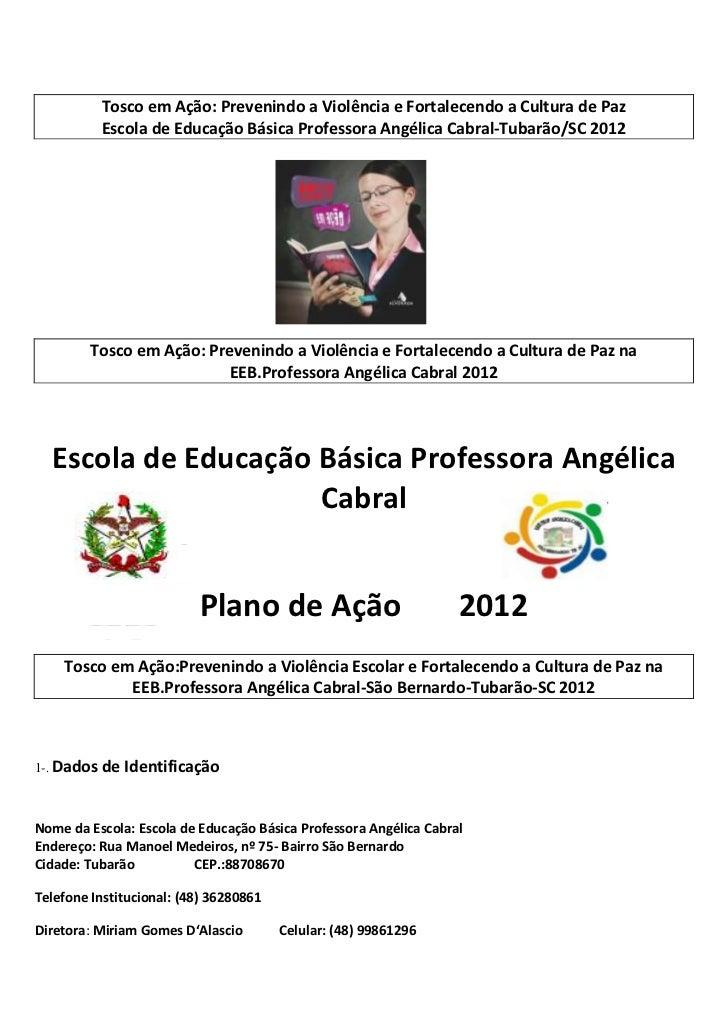 Tosco em Ação: Prevenindo a Violência e Fortalecendo a Cultura de Paz          Escola de Educação Básica Professora Angéli...