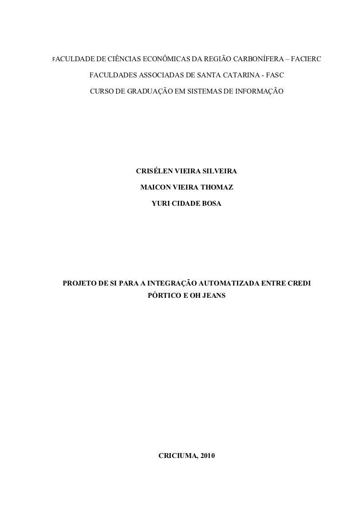 FACULDADE DE CIÊNCIAS ECONÔMICAS DA REGIÃO CARBONÍFERA – FACIERC        FACULDADES ASSOCIADAS DE SANTA CATARINA - FASC    ...