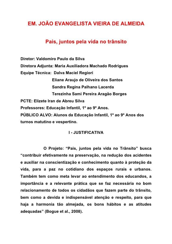 EM. JOÃO EVANGELISTA VIEIRA DE ALMEIDA            Pais, juntos pela vida no trânsitoDiretor: Valdomiro Paulo da SilvaDiret...
