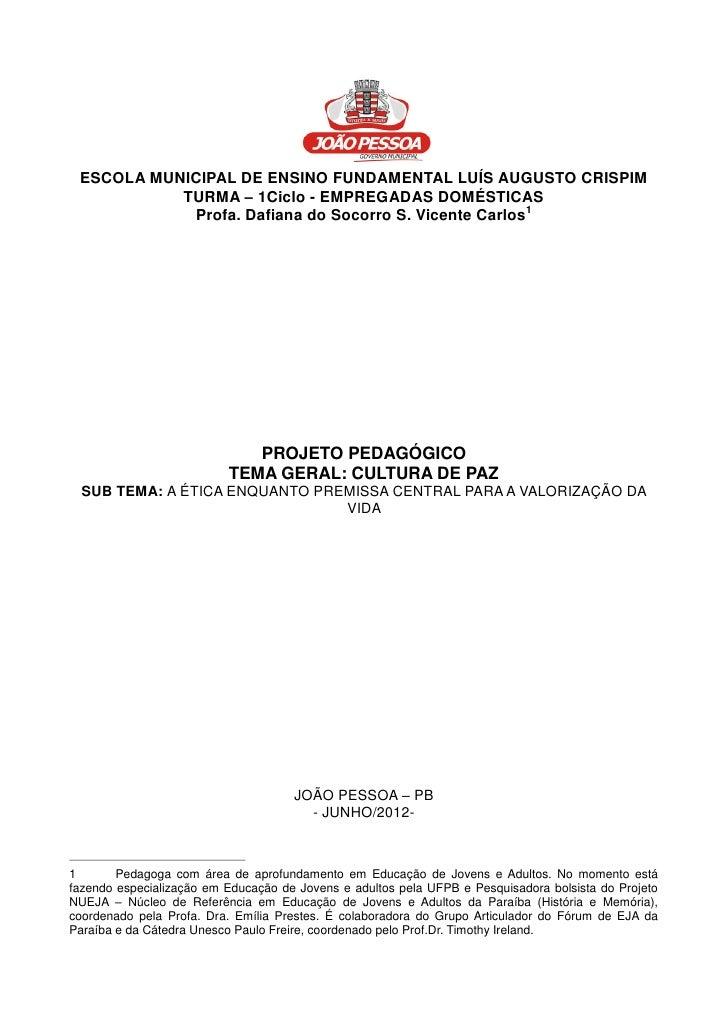 1 ESCOLA MUNICIPAL DE ENSINO FUNDAMENTAL LUÍS AUGUSTO CRISPIM           TURMA – 1Ciclo - EMPREGADAS DOMÉSTICAS            ...