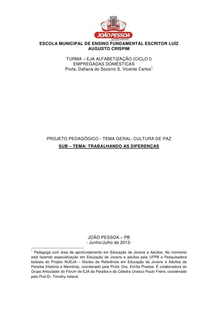 1    ESCOLA MUNICIPAL DE ENSINO FUNDAMENTAL ESCRITOR LUÍZ                      AUGUSTO CRISPIM                   TURMA – E...