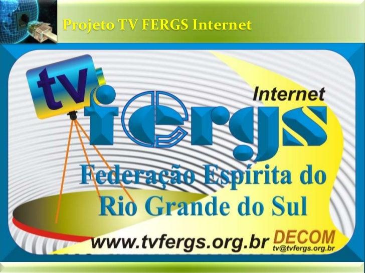 Projeto TV FERGS Internet<br />