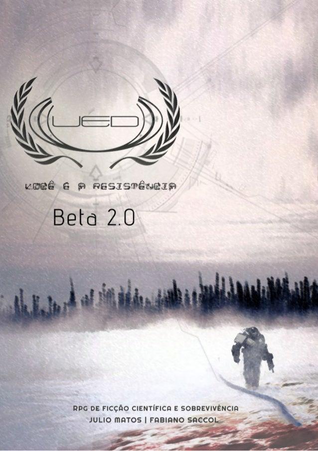 UED Você é a Resistência é um jogo deRPG sobre Ficação Científica, Sobrevivência emGlória. Nele os Jogadores serão lançad...