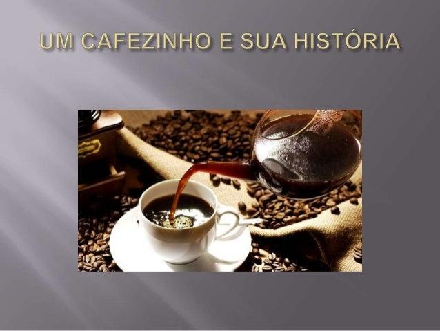    Proporcionar através de pesquisa e exposição    conhecimento sobre um hábito frequente entre    os brasileiros de toma...