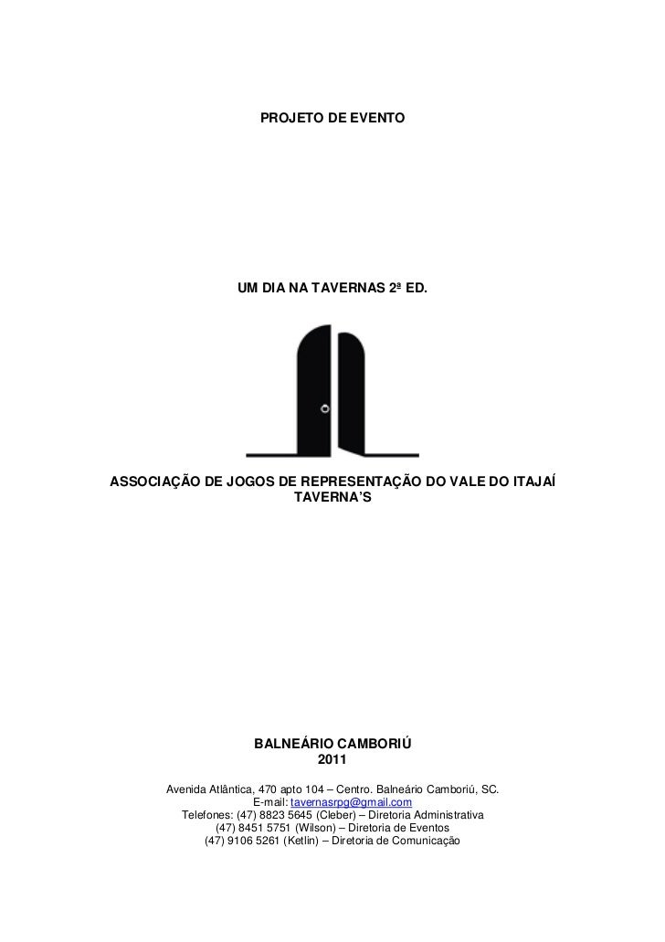PROJETO DE EVENTO                   UM DIA NA TAVERNAS 2ª ED.ASSOCIAÇÃO DE JOGOS DE REPRESENTAÇÃO DO VALE DO ITAJAÍ       ...