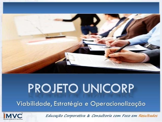 Educação Corporativa & Consultoria com Foco em Resultados Viabilidade, Estratégia e Operacionalização