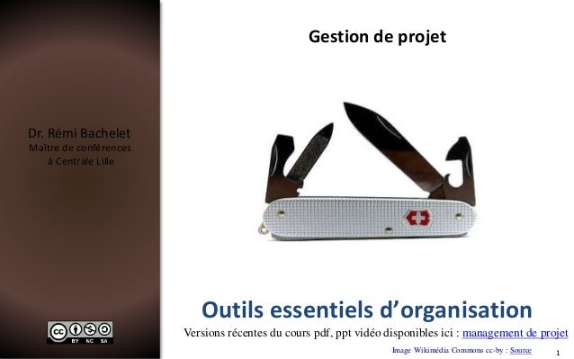 Dr. Rémi Bachelet Maître de conférences à Centrale Lille Versions récentes du cours pdf, ppt vidéo disponibles ici : manag...