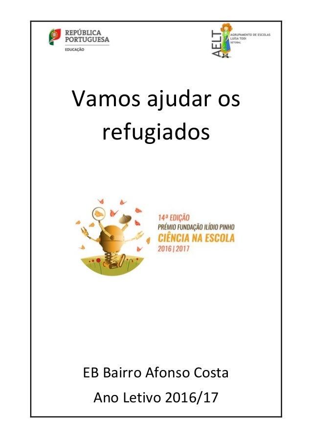 Vamos ajudar os refugiados EB Bairro Afonso Costa Ano Letivo 2016/17