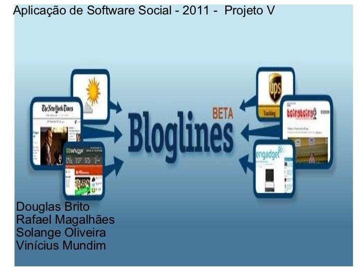 <ul><li>Douglas Brito </li></ul><ul><li>Rafael Magalhães </li></ul><ul><li>Solange Oliveira </li></ul><ul><li>Vinícius Mun...