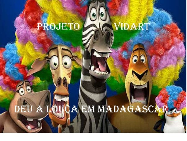 Projeto VIDART Deu a louca em Madagascar