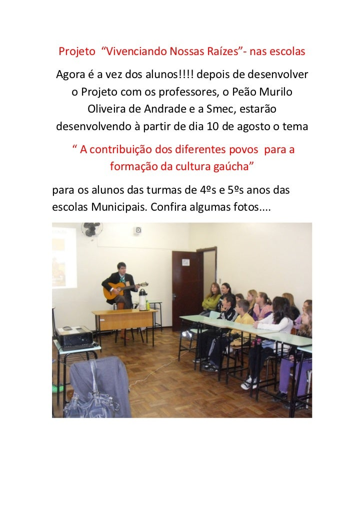 """Projeto """"Vivenciando Nossas Raízes""""- nas escolasAgora é a vez dos alunos!!!! depois de desenvolver   o Projeto com os prof..."""