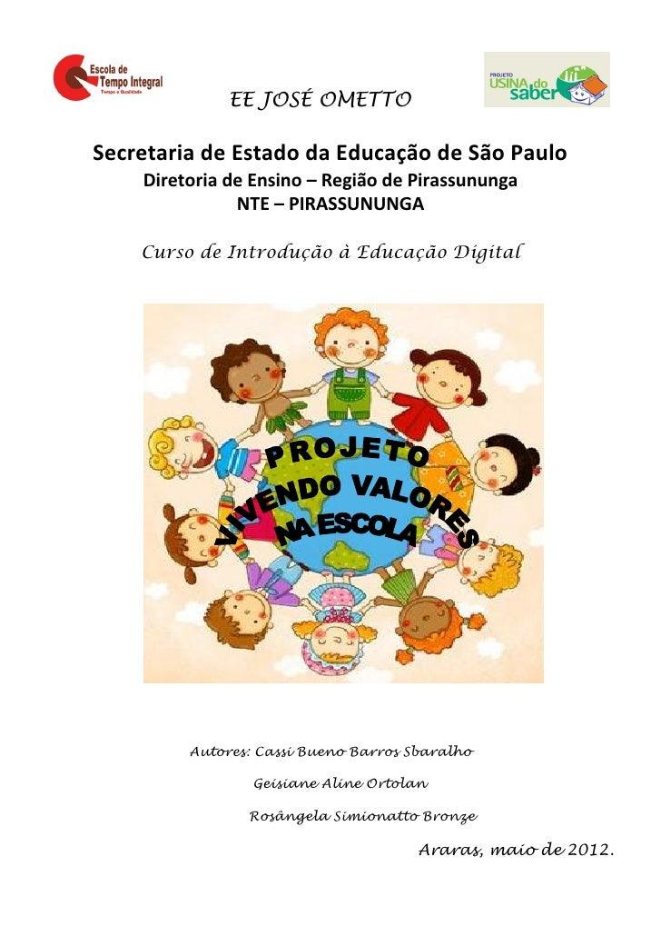 EE JOSÉ OMETTOSecretaria de Estado da Educação de São Paulo    Diretoria de Ensino – Região de Pirassununga               ...