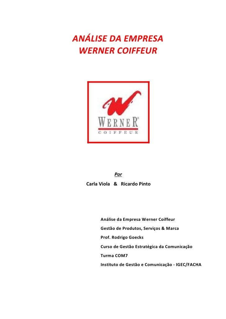 ANÁLISE DA EMPRESA WERNER COIFFEUR              Por  Carla Viola & Ricardo Pinto        Análise da Empresa Werner Coiffeur...