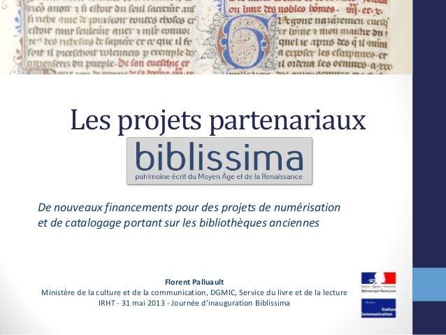 Les projets partenariaux De nouveaux financements pour des projets de numérisation et de catalogage portant sur les biblio...