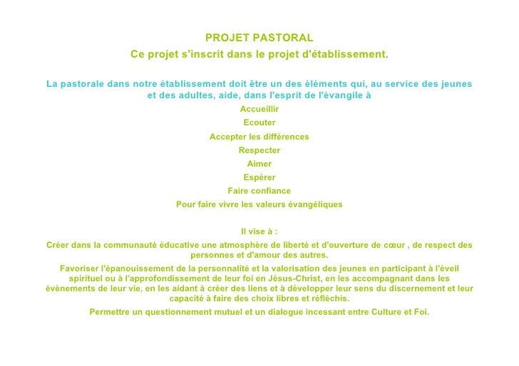 PROJET PASTORAL                    Ce projet sinscrit dans le projet détablissement.La pastorale dans notre établissement ...