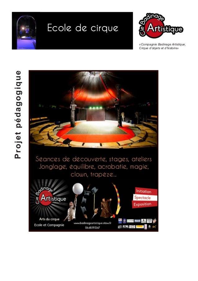 Ecole de cirque  Projet pédagogique  «Compagnie Badinage Artistique, Cirque d'objets et d'histoire»  Séances de découverte...