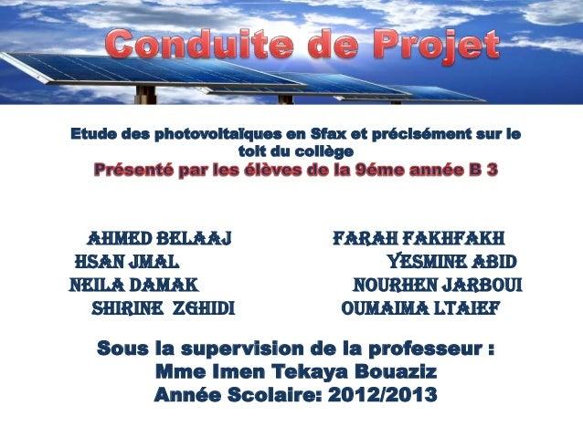 Etude des photovoltaïques en Sfax et précisément sur le toit du collège Ahmed Belaaj Farah Fakhfakh Hsan Jmal Yesmine Abid...