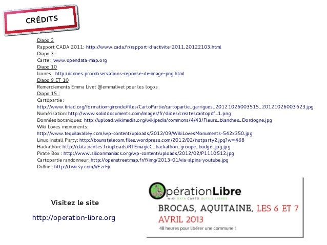 CRÉDITS  Diapo 2  Rapport CADA 2011: http://www.cada.fr/rapport-d-activite-2011,20122103.html  Diapo 3:  Carte: www.open...