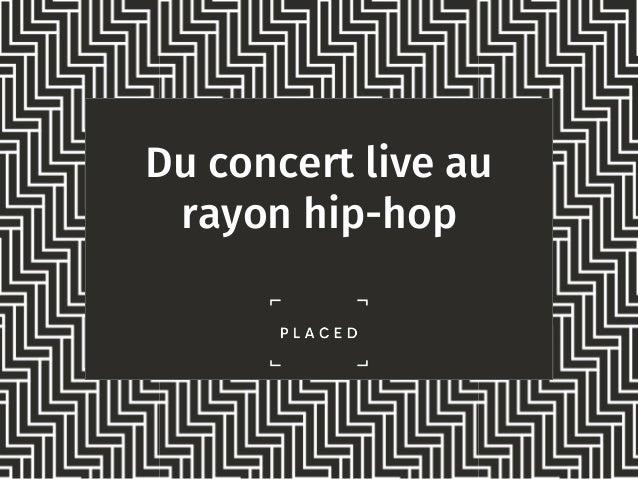 Du concert live au rayon hip-hop