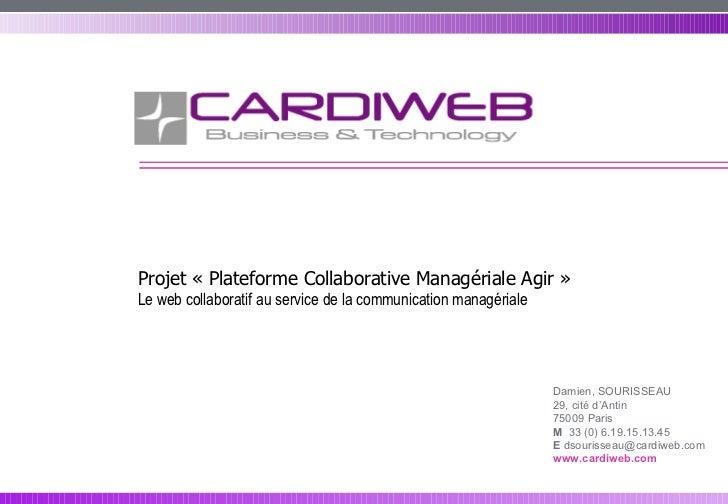 Projet «Plateforme Collaborative Managériale Agir »  Le web collaboratif au service de la communication managériale