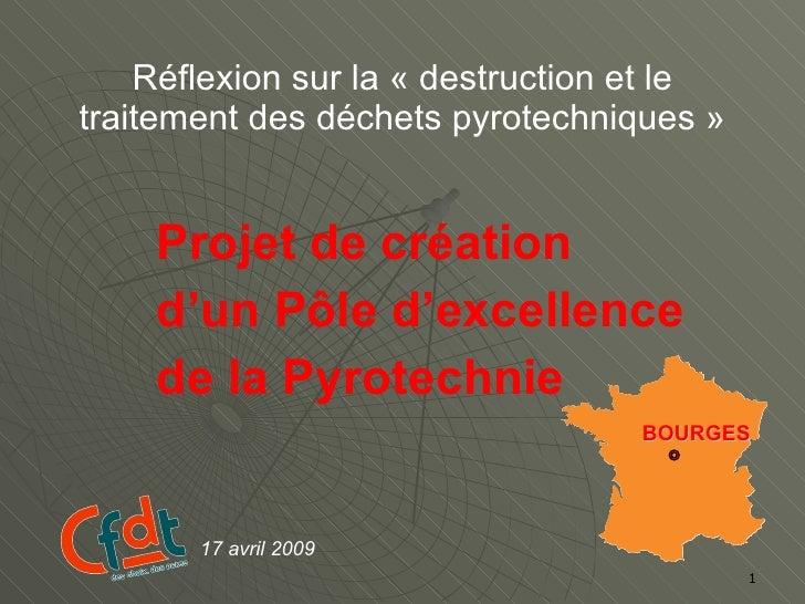 Réflexion sur la «destruction et le traitement des déchets pyrotechniques» Projet de création  d'un Pôle d'excellence de...