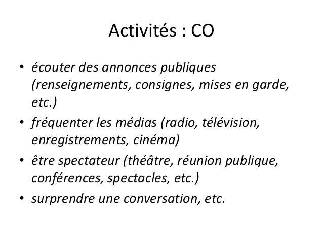 Activités : CO • écouter des annonces publiques (renseignements, consignes, mises en garde, etc.) • fréquenter les médias ...