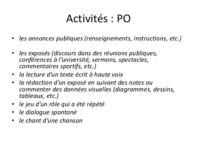 Activités : PO • les annonces publiques (renseignements, instructions, etc.) • les exposés (discours dans des réunions pub...
